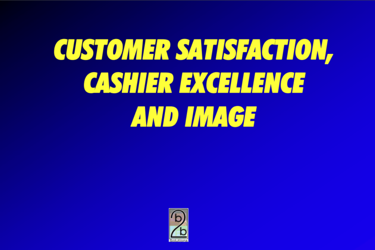 Customer Satisfaction, Cashier Excellence and Image